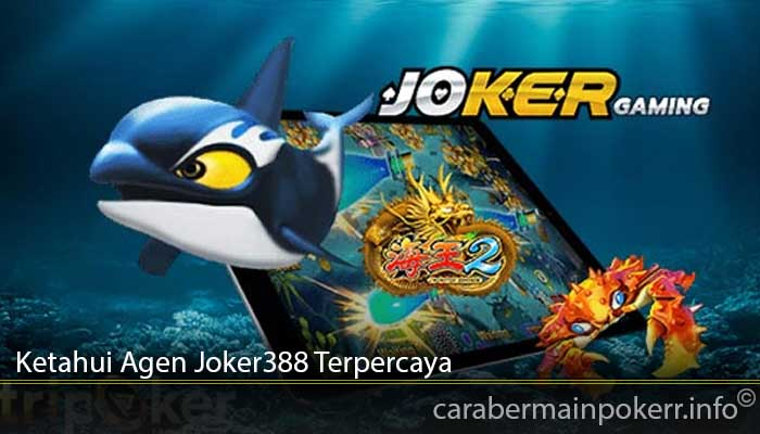 Ketahui Agen Joker388 Terpercaya